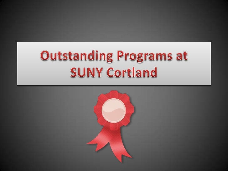 Outstanding Programs at SUNY Cortland <br />