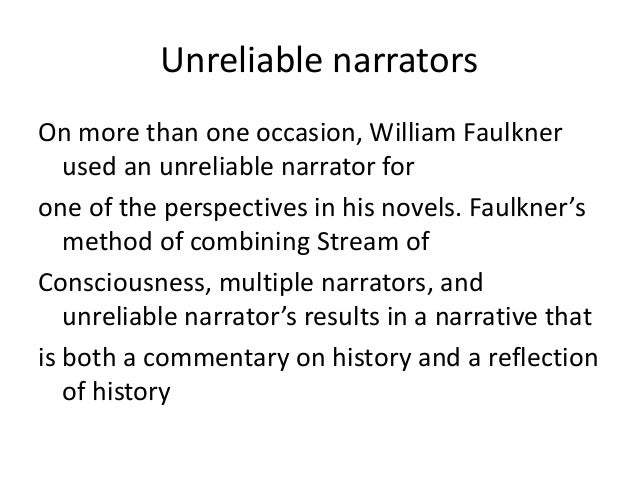 william faulkner stream of consciousness The compson chronology suggests an important point about faulkner's novelistic and historical consciousness: the novel is a formal pattern that materializes within a much broader stream of history—a history implied by the novel's action and shape but always open to further articulation.