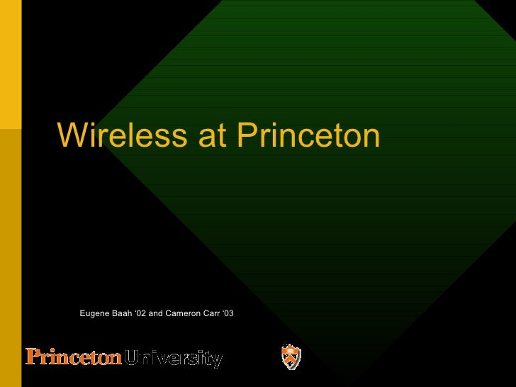 Wireless at Princeton Eugene Baah '02 and Cameron Carr '03