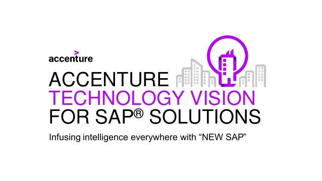 """Infusing intelligence everywhere with """"NEW SAP"""" ACCENTURE TECHNOLOGY VISION FOR SAP® SOLUTIONS"""