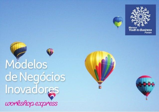 ModelosdeNegóciosInovadoresworkshop expressModelosdeNegóciosInovadoresworkshop express