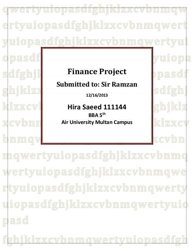 Finance Project Submitted to: Sir Ramzan 12/16/2013 Hira Saeed 111144 BBA 5th Air University Multan Campus