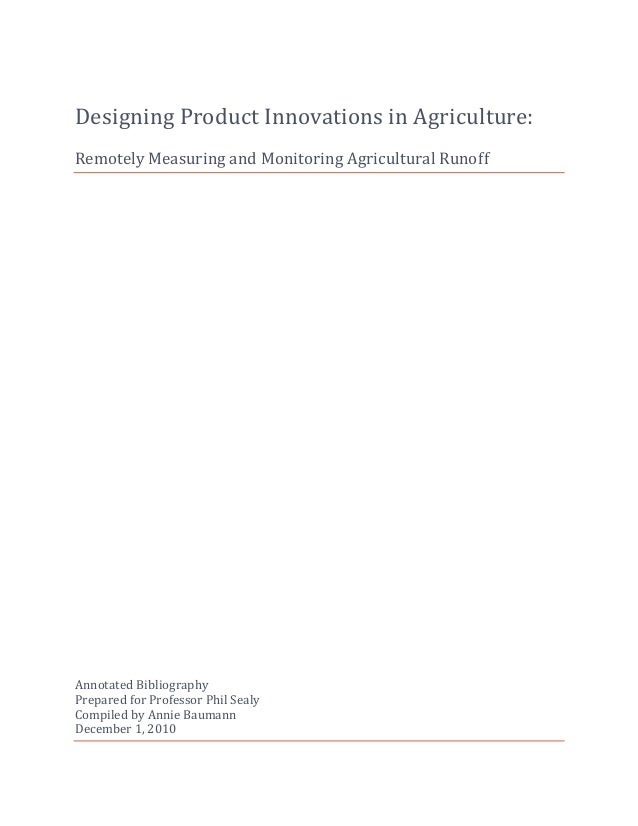 Designing Product Innovations in Agriculture:Remotely Measuring and Monitoring Agricultural RunoffAnnotated BibliographyPr...