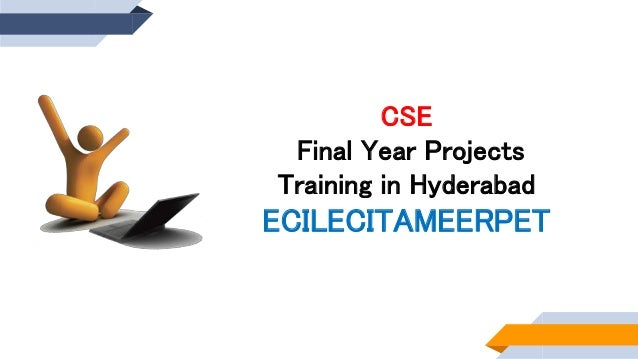 Final year CSE Projects Training Hyderabad, CSE Projects for