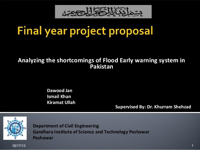 Analyzing the shortcomings of Flood Early warning system in                            Pakistan  Proposed By:             ...