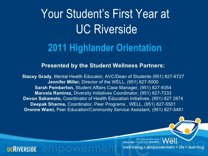 Your Student's First Year at               UC Riverside            2011 Highlander Orientation        Presented by the Stu...
