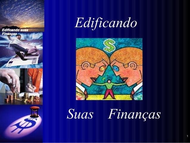 Edificando suas Finanças 11 Edificando Suas Finanças