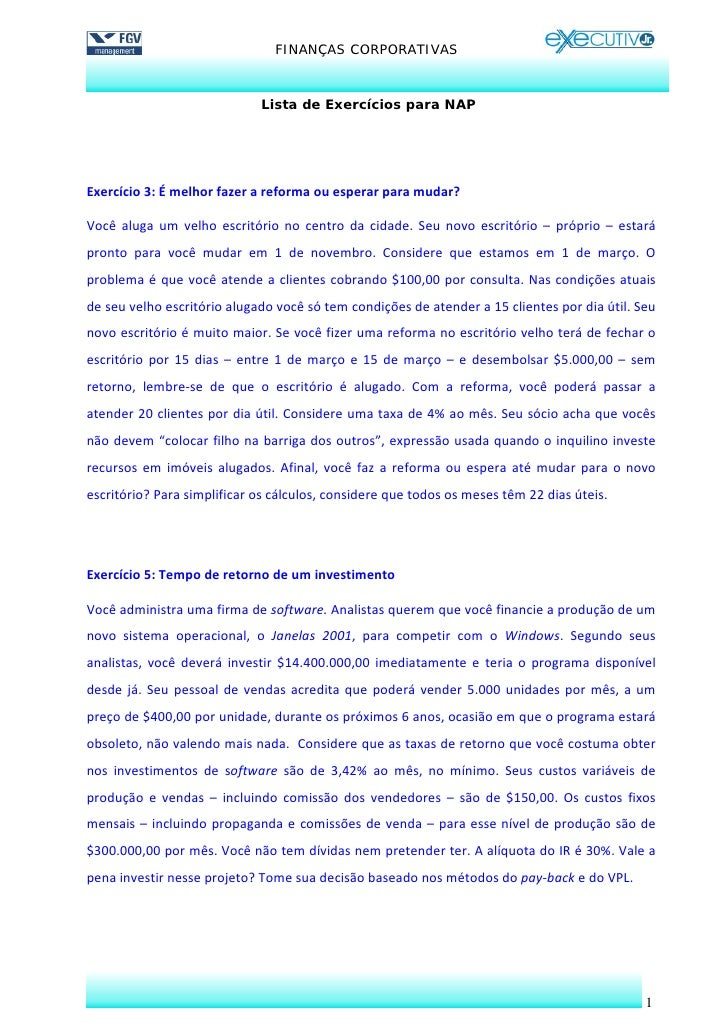 FINANÇAS CORPORATIVAS                                    Lista de Exercícios para NAP     Exercício3:Émelhorfazerar...