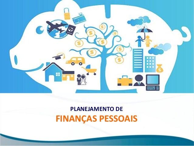 PLANEJAMENTO DE FINANÇAS PESSOAIS