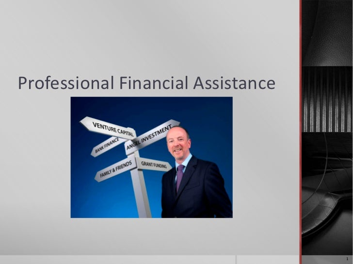 Professional Financial Assistance                                    1