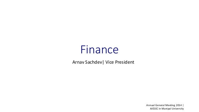 Arnav Sachdev| Vice President Annual General Meeting 2014 | AIESEC in Manipal University Finance