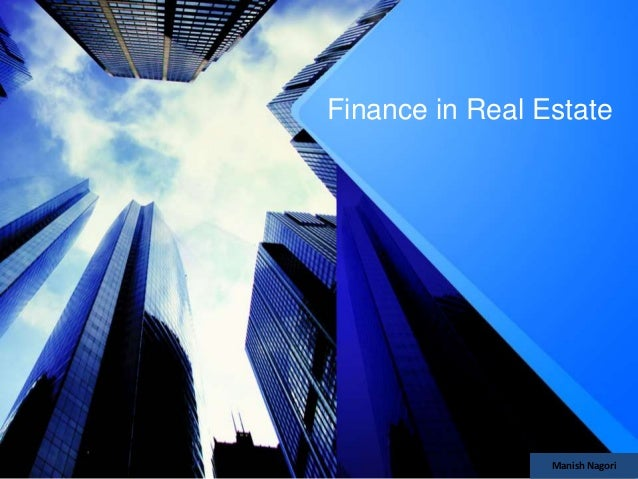 Finance in Real Estate Manish Nagori