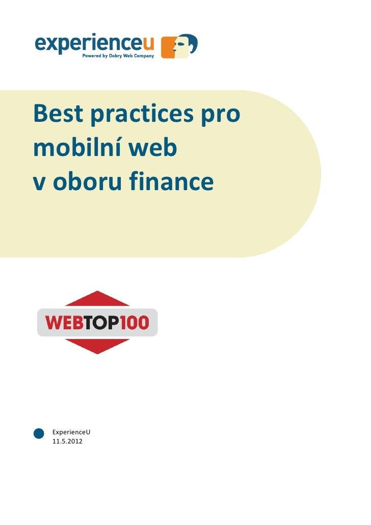 Best practices pro mobilní web v oboru financeBest practices promobilní webv oboru finance ExperienceU 11.5.2012          ...
