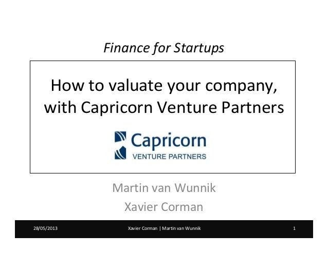Xavier Corman | Martin van Wunnik 128/05/2013 Xavier Corman | Martin van Wunnik 128/05/2013Finance for StartupsHow to valu...