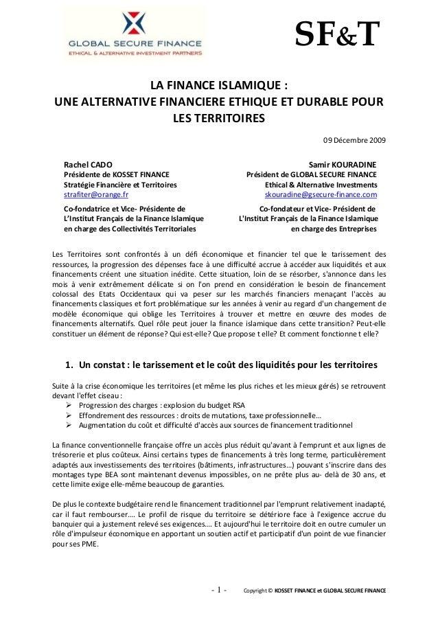- 1 - Copyright © KOSSET FINANCE et GLOBAL SECURE FINANCE SF&T LA FINANCE ISLAMIQUE : UNE ALTERNATIVE FINANCIERE ETHIQUE E...