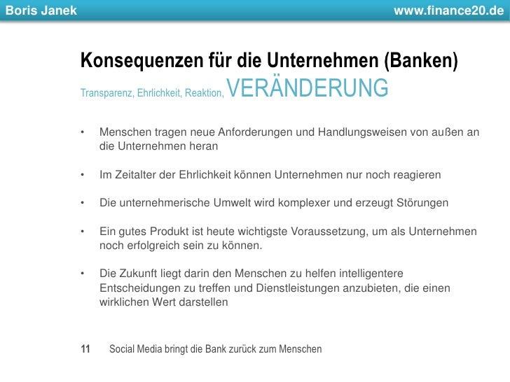 Konsequenzen für die Unternehmen (Banken)<br />Transparenz, Ehrlichkeit, Reaktion, VERÄNDERUNG<br />Menschen tragen neue A...