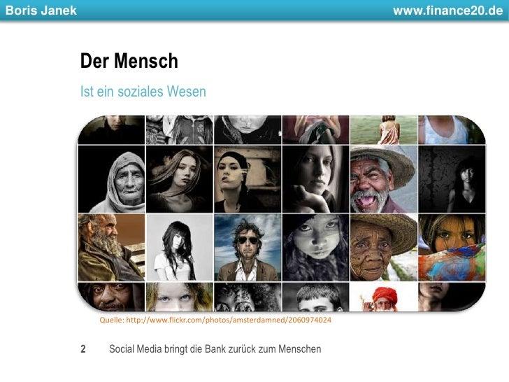 Der Mensch<br />Ist ein soziales Wesen <br />2<br />Social Media bringt die Bank zurück zum Menschen<br />Quelle: http://w...