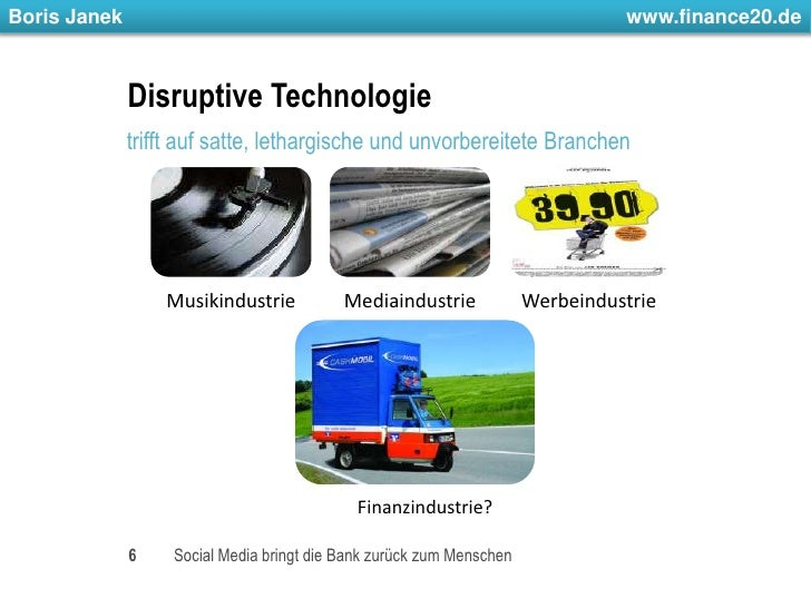 6<br />Disruptive Technologie<br />trifft auf satte, lethargische und unvorbereitete Branchen<br />Social Media bringt die...