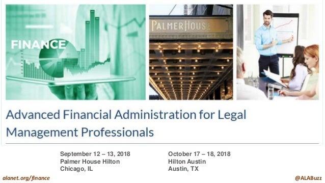 alanet.org/finance @ALABuzz September 12 – 13, 2018 Palmer House Hilton Chicago, IL October 17 – 18, 2018 Hilton Austin Au...