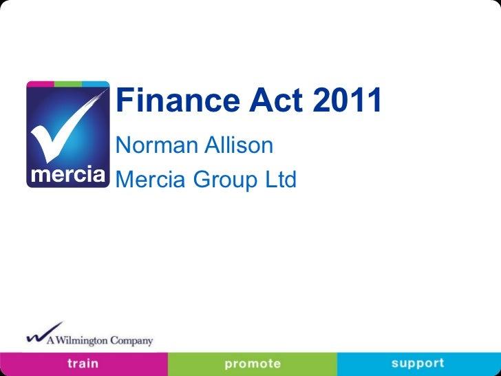 Finance Act 2011 Norman Allison Mercia Group Ltd