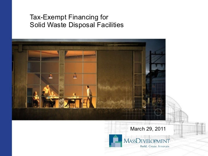 Tax-Exempt Financing for Solid Waste Disposal Facilities March 29, 2011