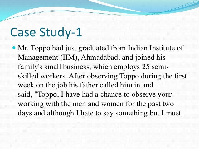 Case Study-1  Mr. Toppo had just graduated from Indian Institute of Management (IIM), Ahmadabad, and joined his family's ...
