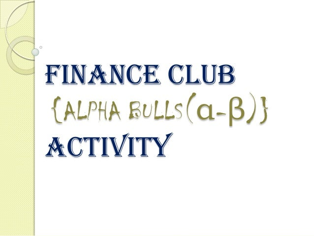 FINANCE CLUB{ALPHA BULLS(α-β)}ACTIVITY