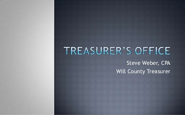 Steve Weber, CPAWill County Treasurer