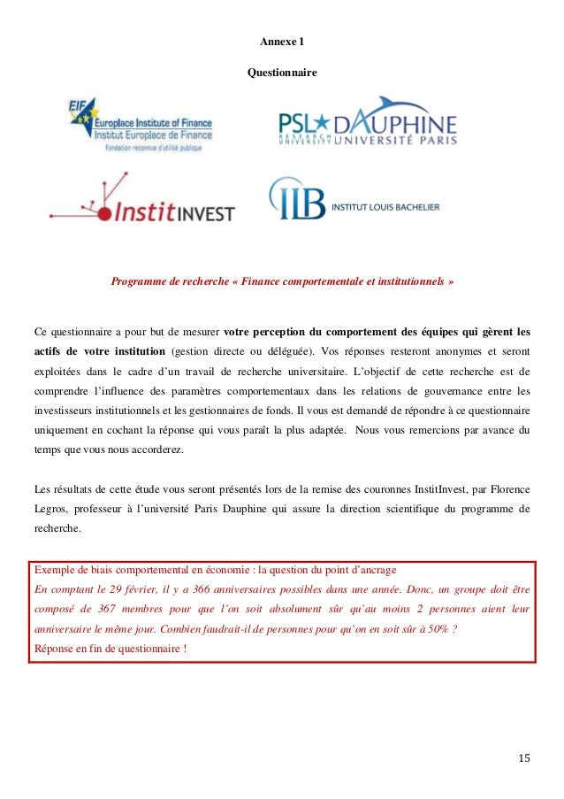 15 Annexe 1 Questionnaire Programme de recherche « Finance comportementale et institutionnels » Ce questionnaire a pour bu...