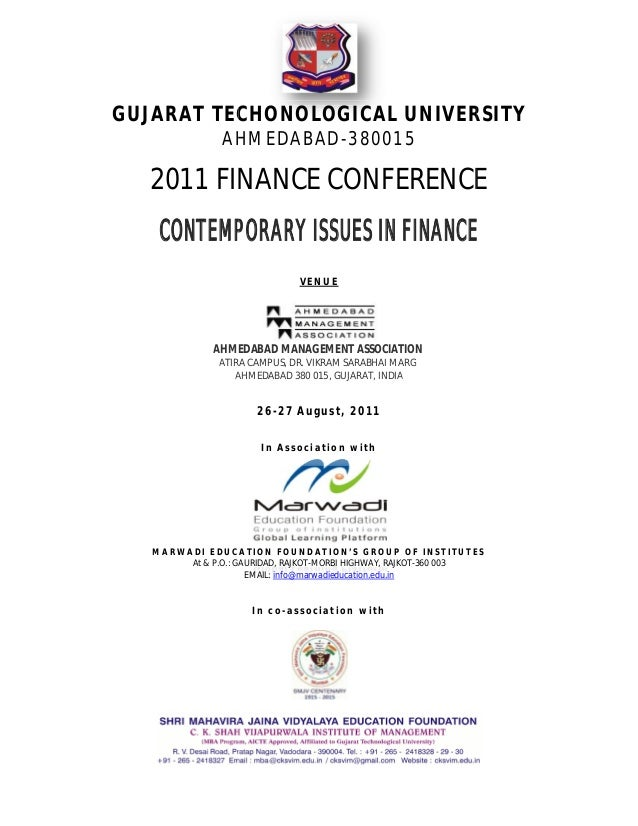 GUJARAT TECHONOLOGICAL UNIVERSITY AHMEDABAD 2011 FINANCE CONFERENCE CONTEMPORARY ISSUES IN AHMEDABAD MANAGEMENT ASSOCIATIO...