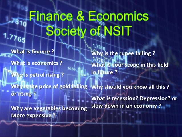 What is finance ? What is economics ? Why is petrol rising ? Why is the price of gold falling or rising ? Why are vegetabl...