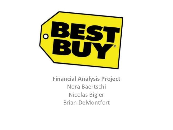 Financial Analysis Project Nora Baertschi Nicolas Bigler Brian DeMontfort