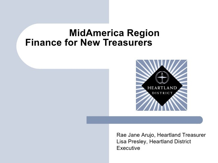 MidAmerica Region Finance for New Treasurers  Rae Jane Arujo, Heartland Treasurer Lisa Presley, Heartland District Executive