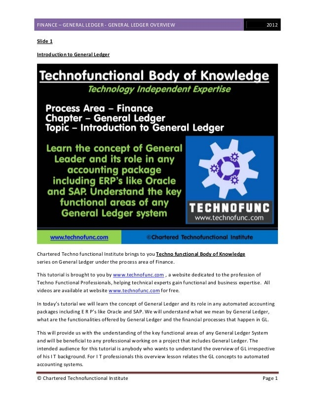 FINANCE–GENERALLEDGER‐GENERALLEDGEROVERVIEW 2012  ©CharteredTechnofunctionalInstitute Page1  Slide1 Intr...