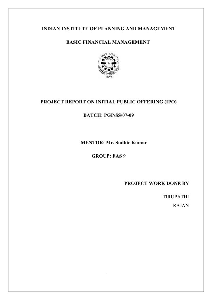 INDIAN INSTITUTE OF PLANNING AND MANAGEMENT          BASIC FINANCIAL MANAGEMENT     PROJECT REPORT ON INITIAL PUBLIC OFFER...