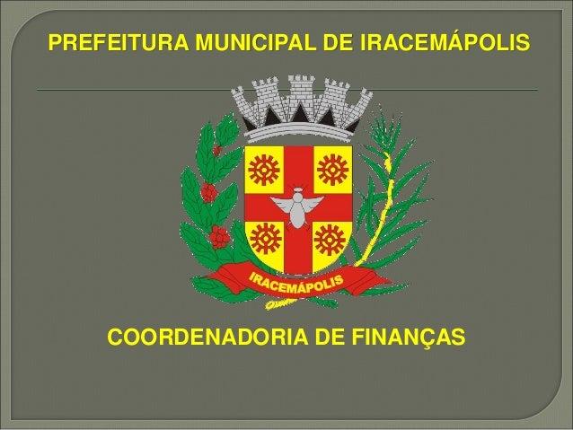 PREFEITURA MUNICIPAL DE IRACEMÁPOLIS COORDENADORIA DE FINANÇAS