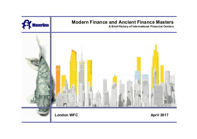 Modern Finance And Ancient Masters A Brief History Of International Financial Centers April 2017London WFC