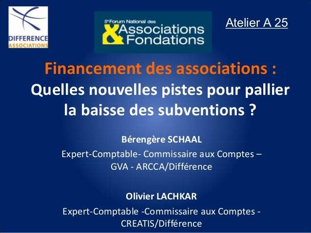 Atelier A 25  Financement des associations : Quelles nouvelles pistes pour pallier la baisse des subventions ? Bérengère S...