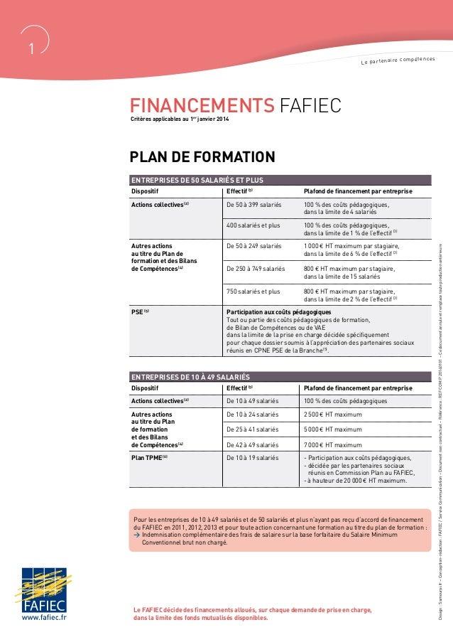1  i re c o m p é t e n c e s Le partena  Financements FAFIEC Critères applicables au 1er janvier 2014  Plan de formation ...