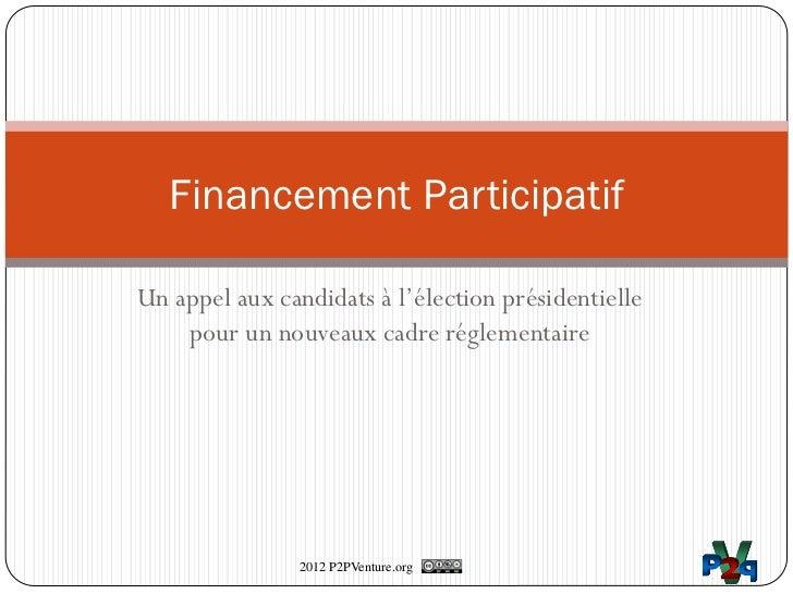 Financement ParticipatifUn appel aux candidats à l'élection présidentielle    pour un nouveaux cadre réglementaire        ...