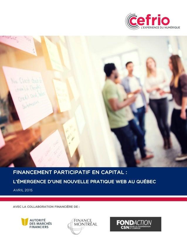 AVEC LA COLLABORATION FINANCIÈRE DE : FINANCEMENT PARTICIPATIF EN CAPITAL : L'ÉMERGENCE D'UNE NOUVELLE PRATIQUE WEB AU QUÉ...
