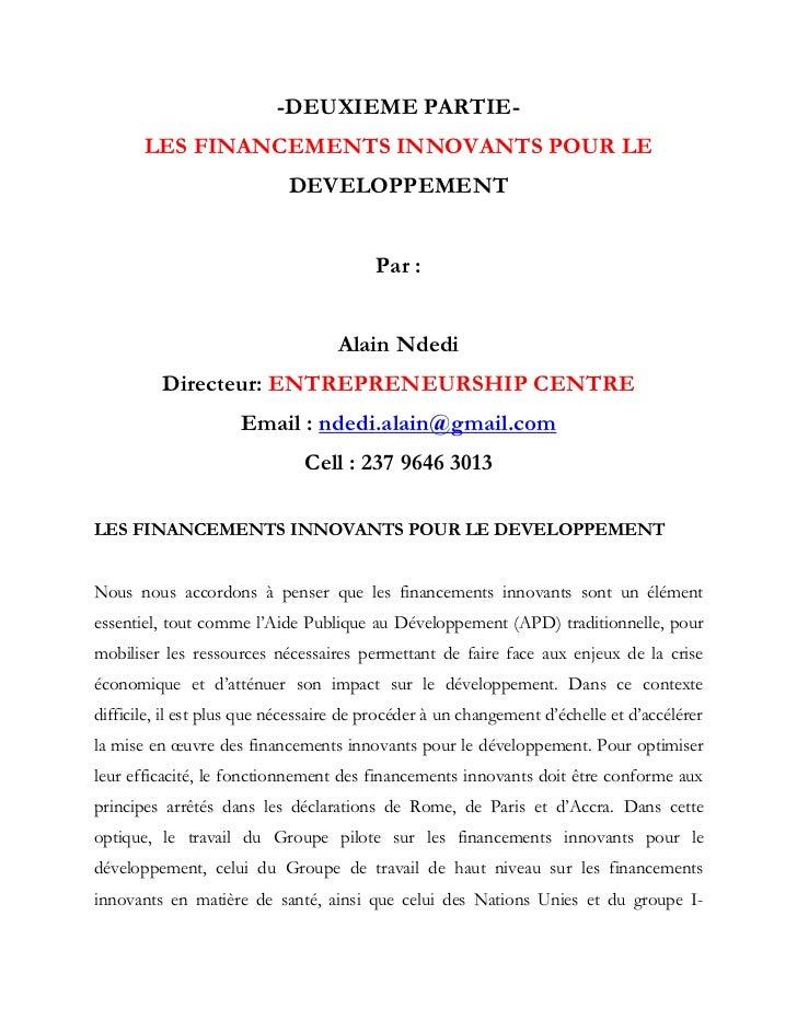 -DEUXIEME PARTIE-<br />LES FINANCEMENTS INNOVANTS POUR LE DEVELOPPEMENT<br />Par:<br />Alain Ndedi<br />Directeur: ENTREP...