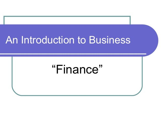 "An Introduction to Business         ""Finance"""