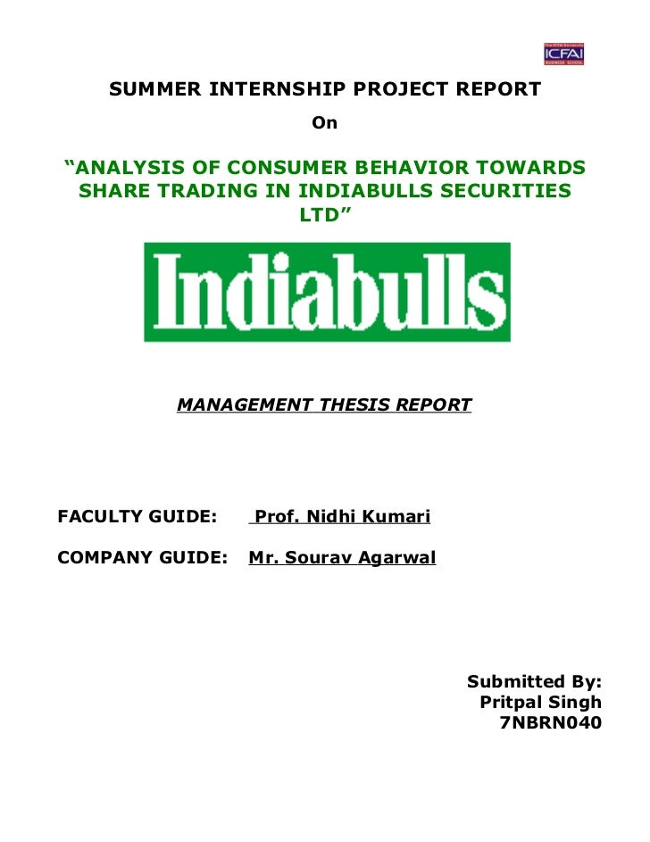 "SUMMER INTERNSHIP PROJECT REPORT                       On""ANALYSIS OF CONSUMER BEHAVIOR TOWARDS SHARE TRADING IN INDIABULL..."
