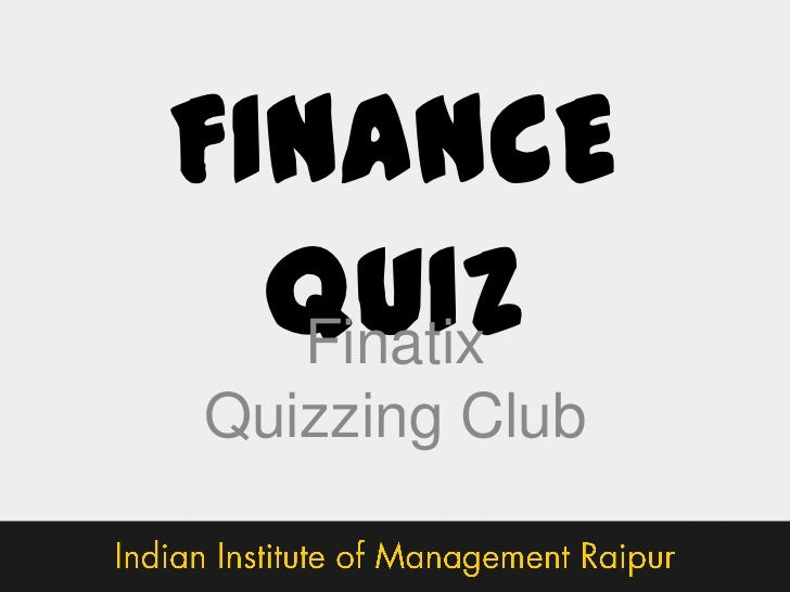 finance quiz Try cfa institute's career quiz to see how finance could be the place to apply your talents.