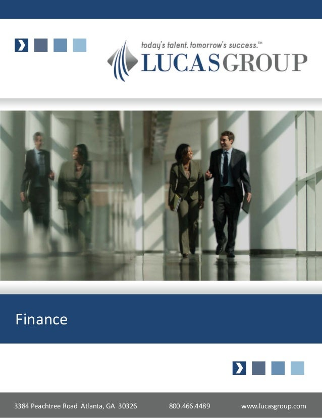 Finance3384 Peachtree Road Atlanta, GA 30326   800.466.4489   www.lucasgroup.com