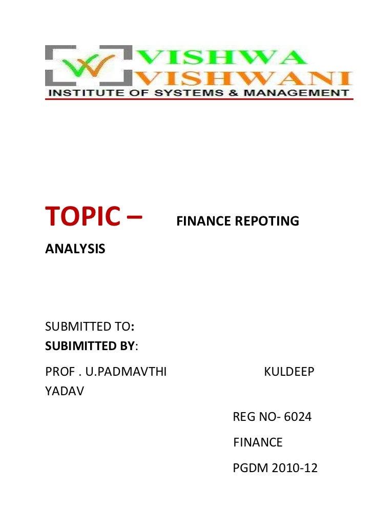 TOPIC –              FINANCE REPOTINGANALYSISSUBMITTED TO:SUBIMITTED BY:PROF . U.PADMAVTHI              KULDEEPYADAV      ...
