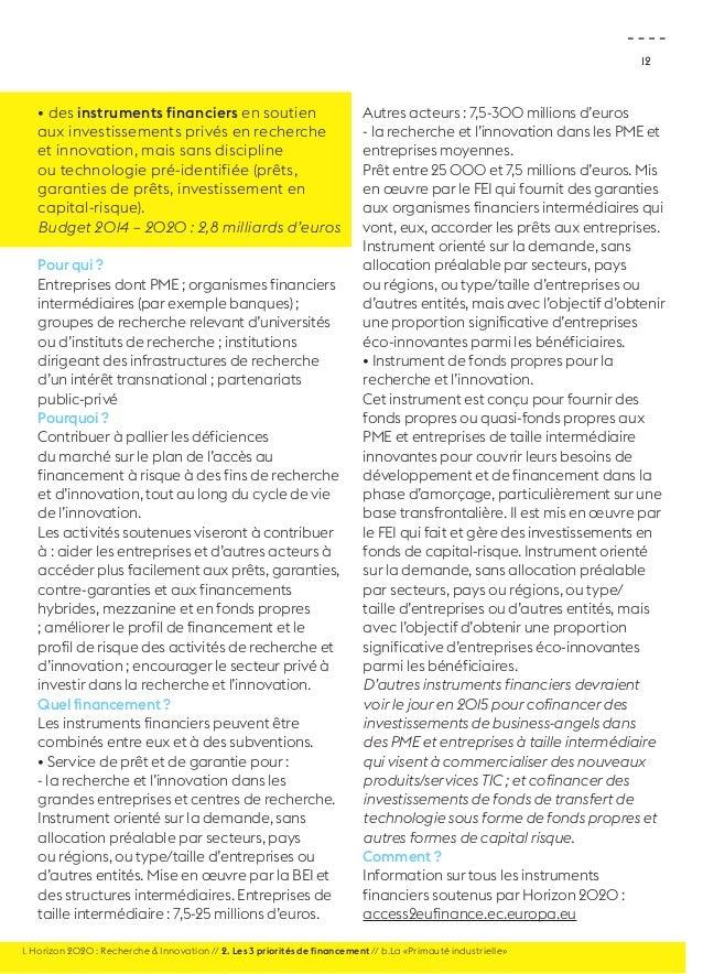 12  • des instruments financiers en soutien  aux investissements privés en recherche  et innovation, mais sans discipline ...