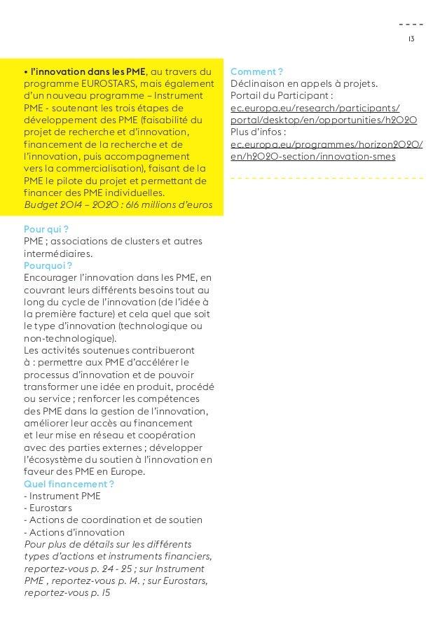 13  • l'innovation dans les PME, au travers du  programme EUROSTARS, mais également  d'un nouveau programme – Instrument  ...