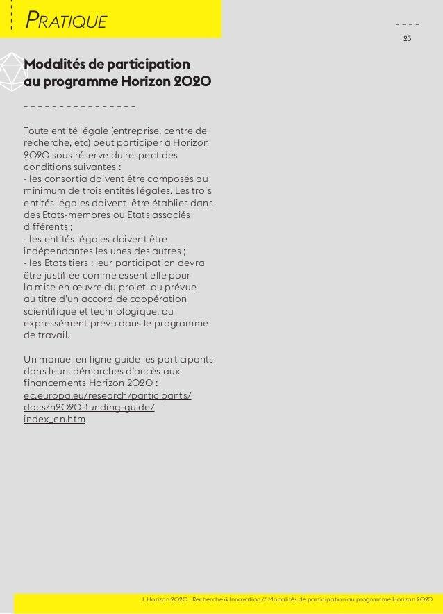 23  Modalités de participation  au programme Horizon 2020  Toute entité légale (entreprise, centre de  recherche, etc) peu...